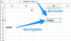"""In D6 steht die Formel =INDIREKT(""""A""""&B1;1)"""